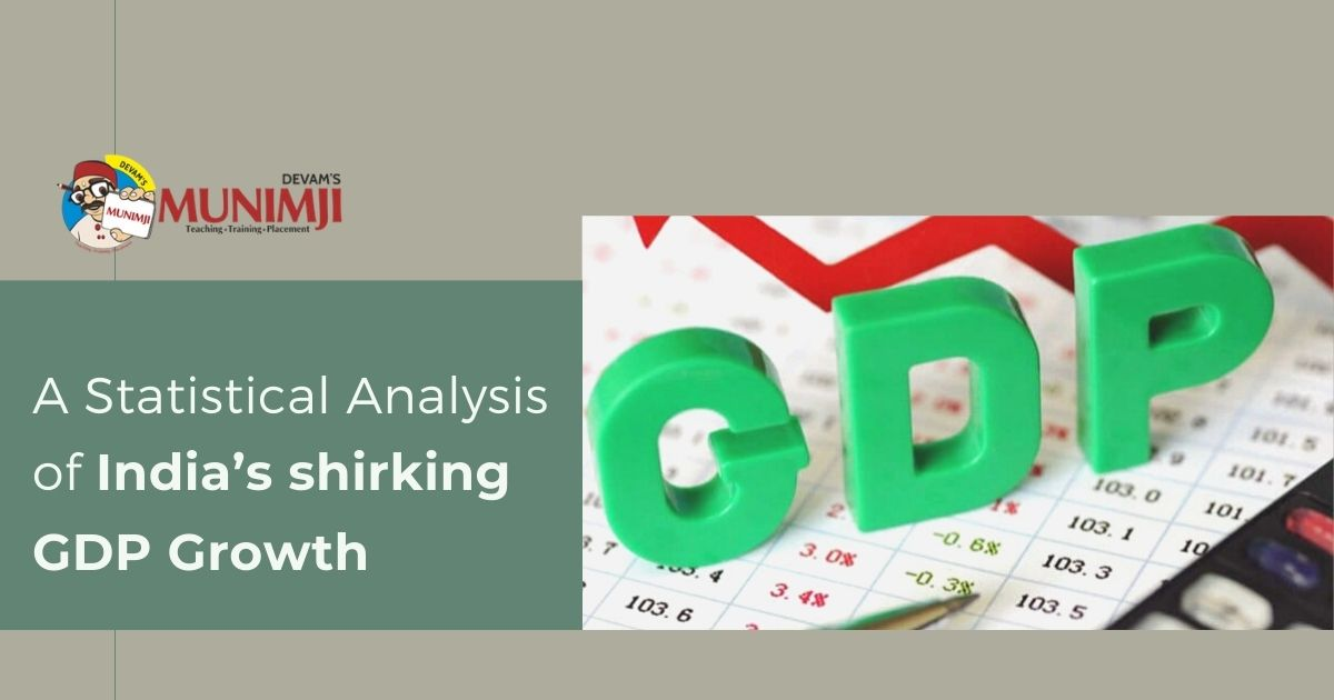 A Statistical Analysis of Indias shirking GDP Growth
