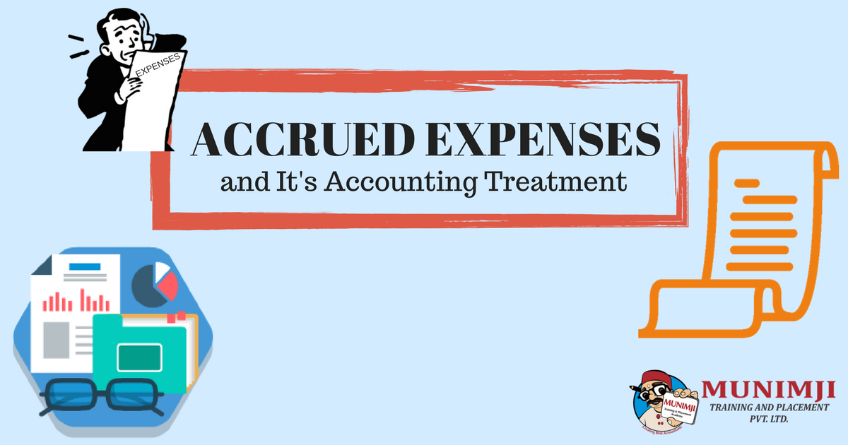 Accrued Expenses amp Accounting Treatment of Accrued ExpensesAdd subheading 1
