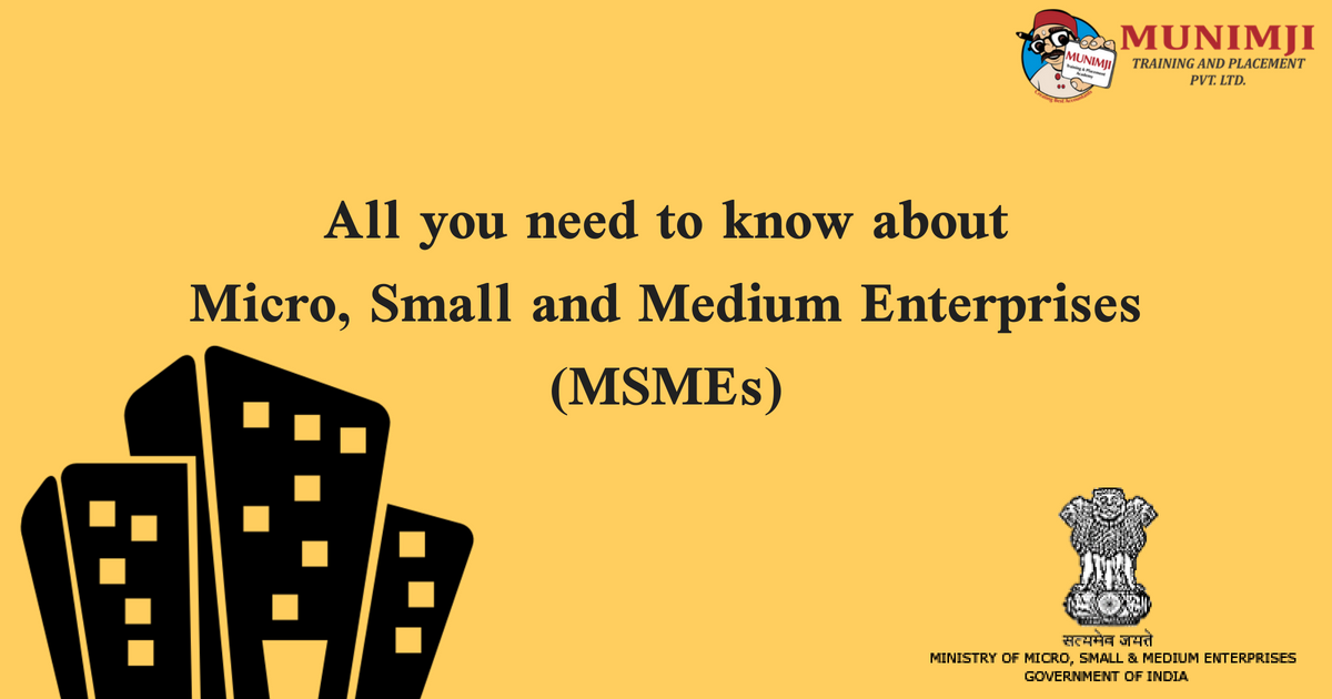 All you need to know about Micro Small and Medium Enterprises MSMEs