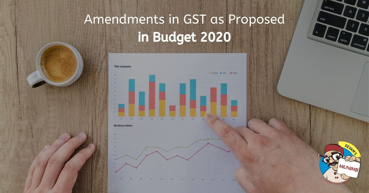 Amendments in GST as Proposed in Budget 2020