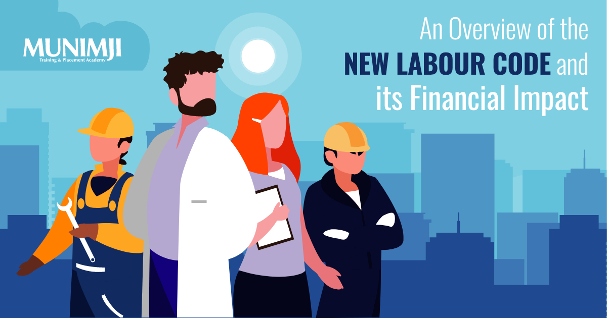 An Overview of the New Labour Code and its Financial Impact