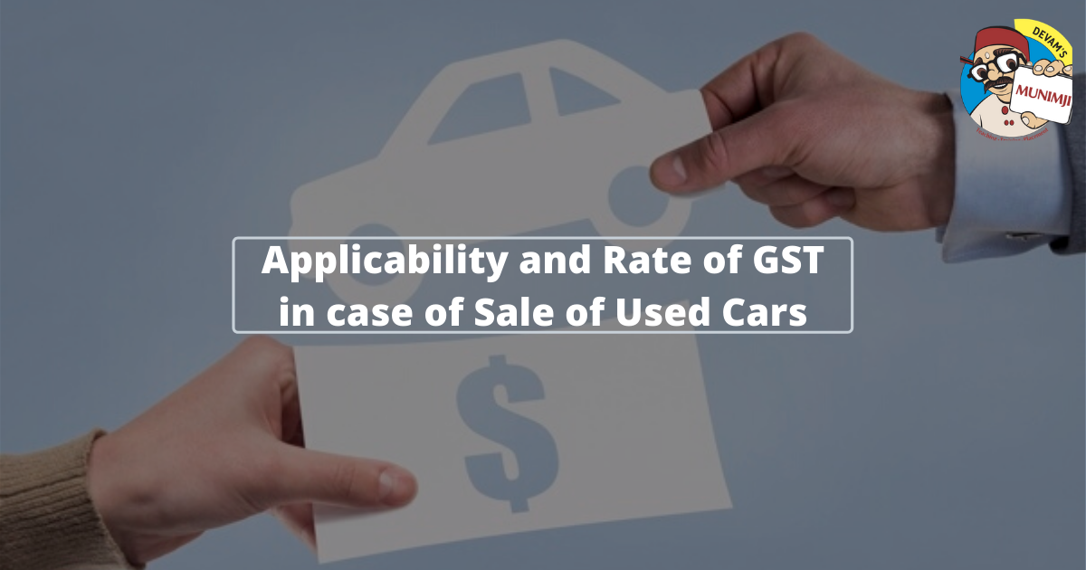 Applicability and Rate of GST in case of Sale of Used Cars
