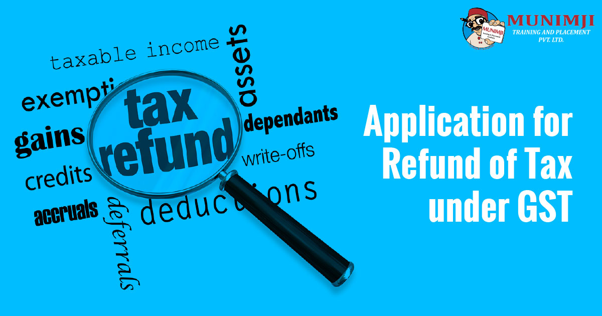Application for Refund of Tax under GST