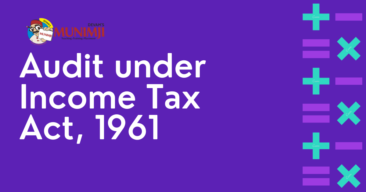 Audit under Income Tax Act 1961