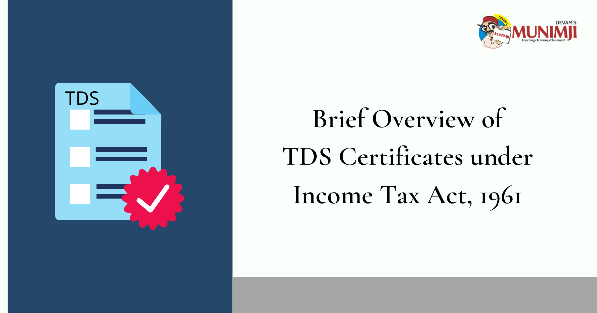 Brief Overview of TDS Certificates under Income Tax Act 1961