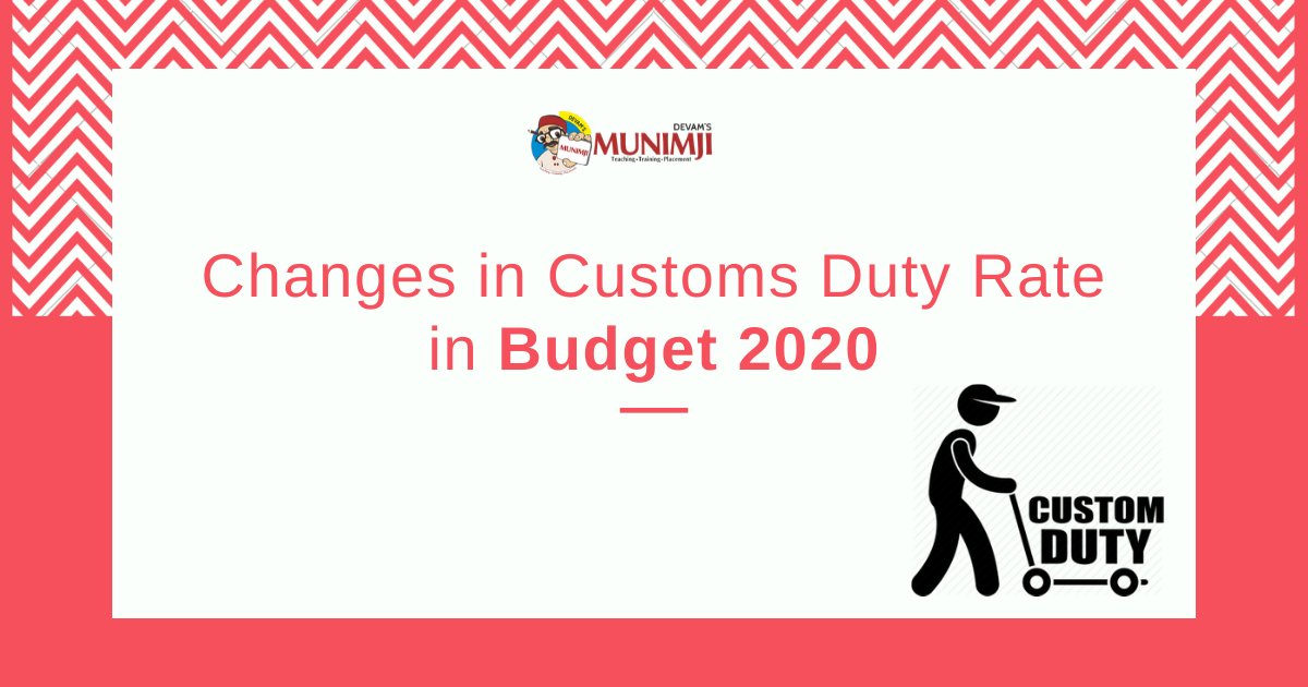 Changes in Customs Duty Rate in Budget 2020
