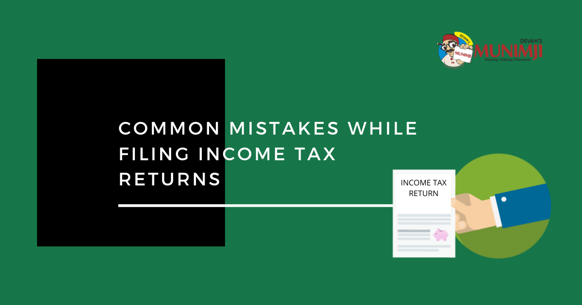 Common mistakes while filing Income Tax Returns