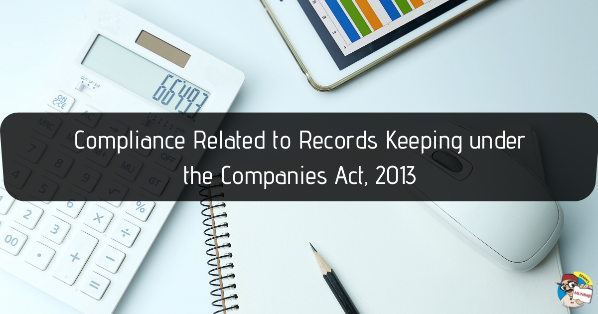 Compliance Related to Records Keeping under the Companies Act 2013