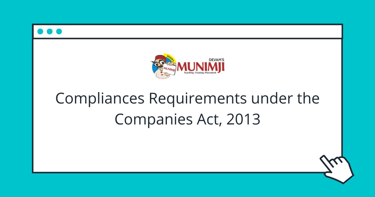 Compliances Requirements under the Companies Act 2013