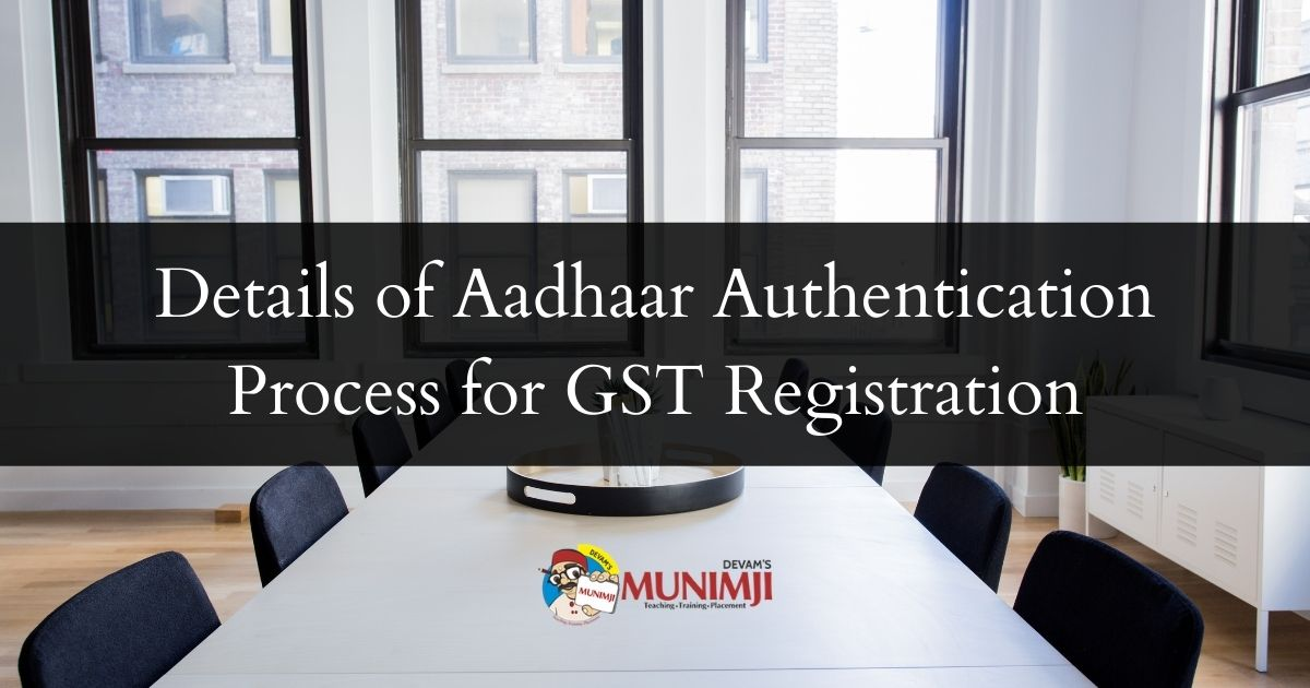 Details of Aadhaar Authentication Process for GST Registration
