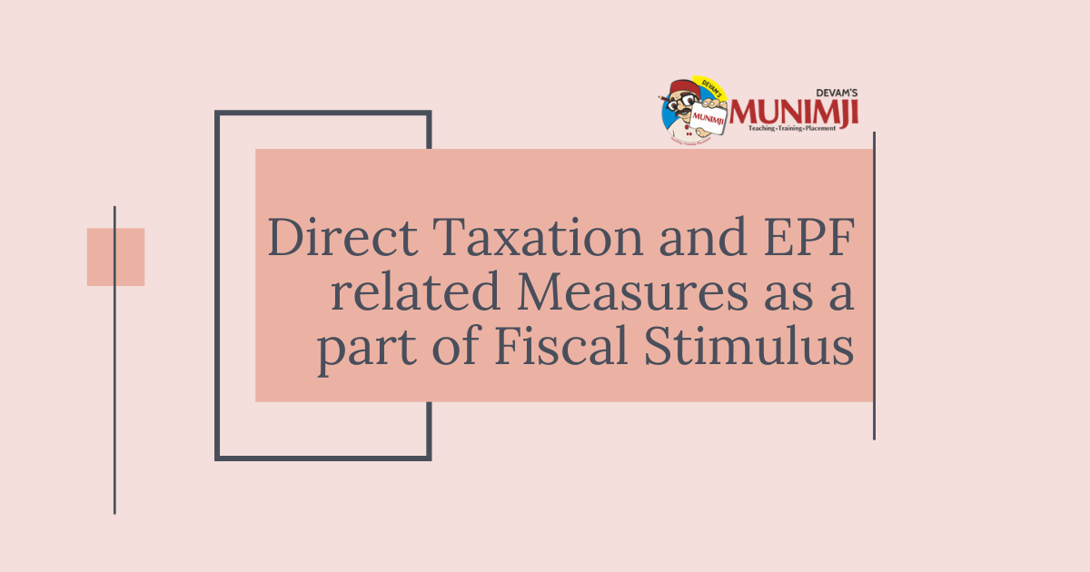 Direct Taxation and EPF related Measures as a part of Fiscal Stimulus