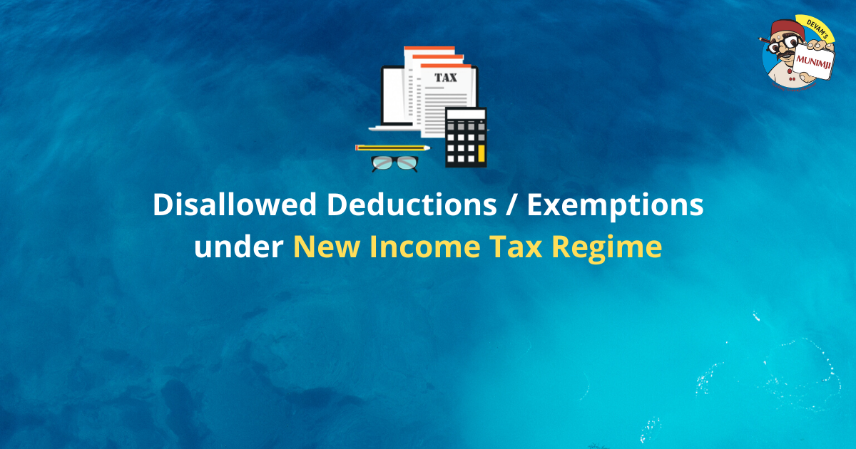 Disallowed Deductions Exemptions under New Income Tax Regime