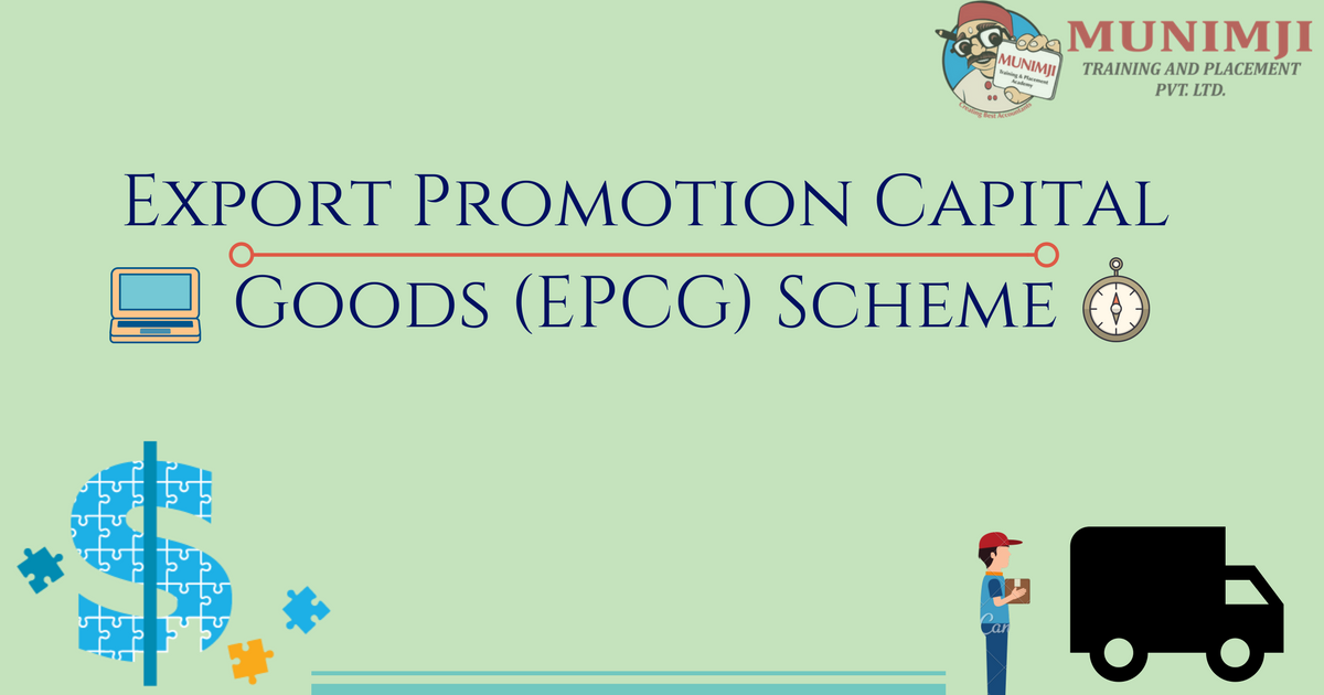 Export Promotion Capital Goods EPCG Scheme