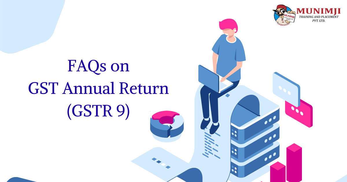FAQs on GST Annual Return GSTR 9