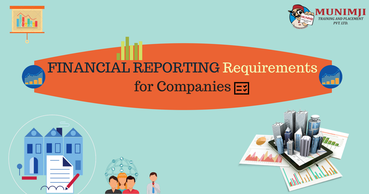 Financial Reporting Requirementsfor Companies 1