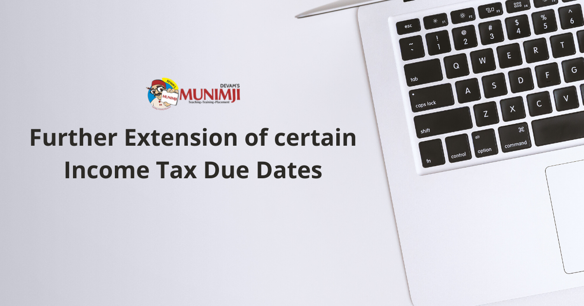 Further Extension of certain Income Tax Due Dates