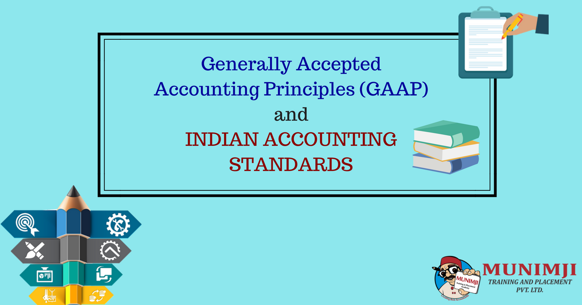 GAAP & INDIAN ACCOUNTING STANDARDS