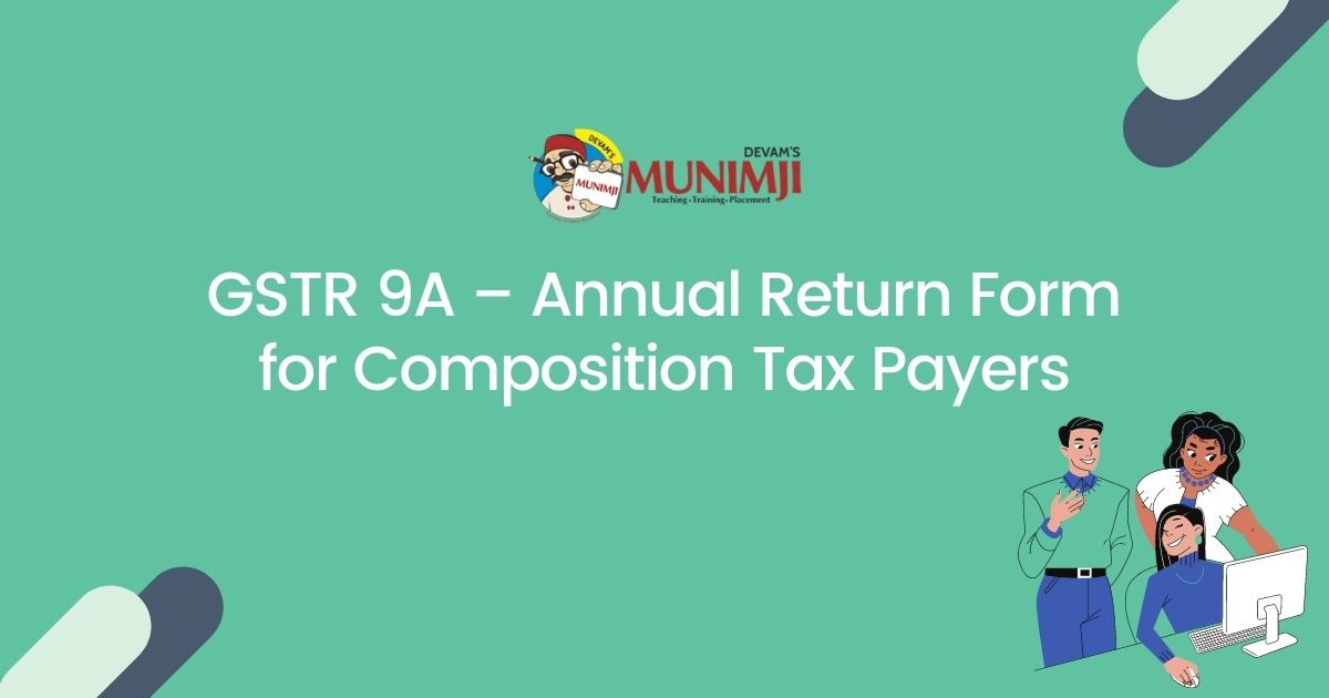 GSTR 9A Annual Return Form for Composition Tax Payers