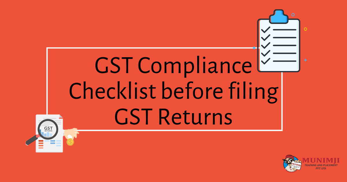 GST COMPLIANCE CHECKLIST BEFORE FILING GST RETURNS