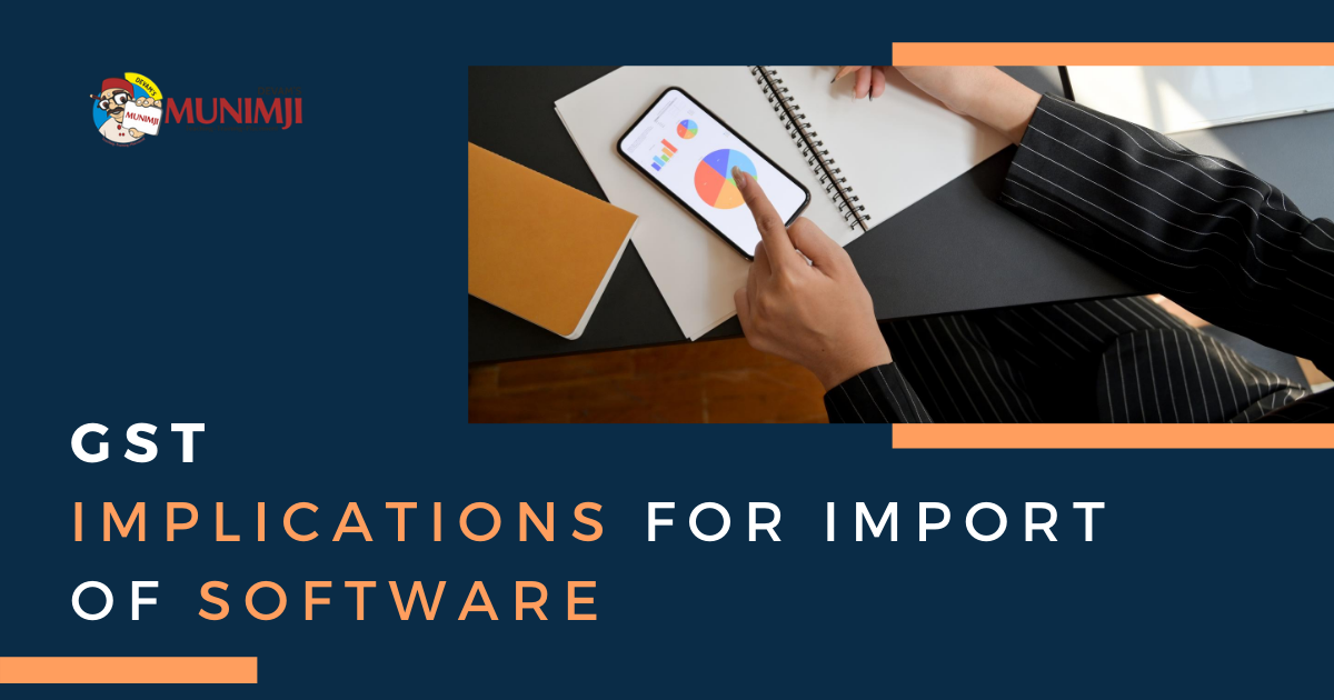GST Implications for Import of Software