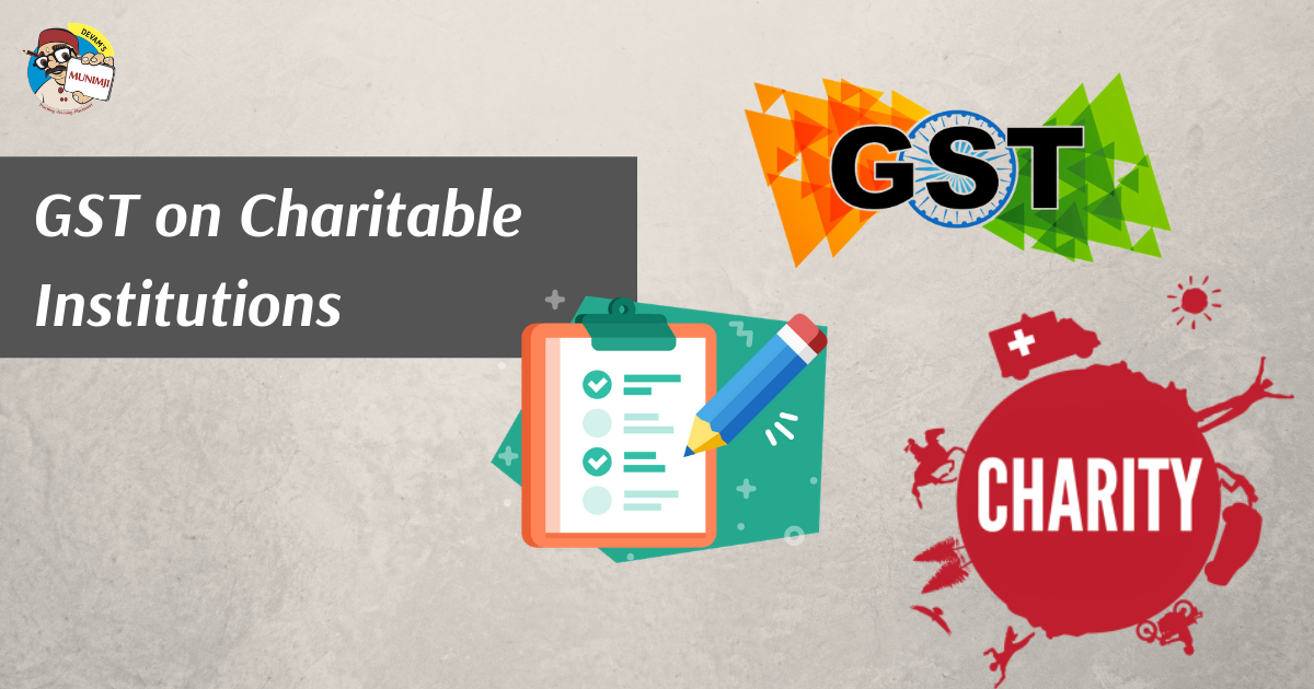 GST on Charitable Institutions