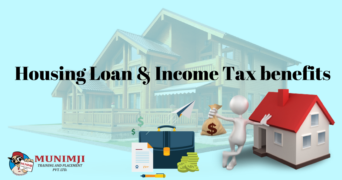 Housing Loan Income Tax benefits