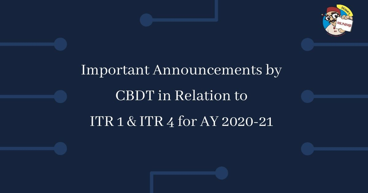 Important Announcements by CBDT in Relation to ITR 1 ITR 4 for AY 2020 21