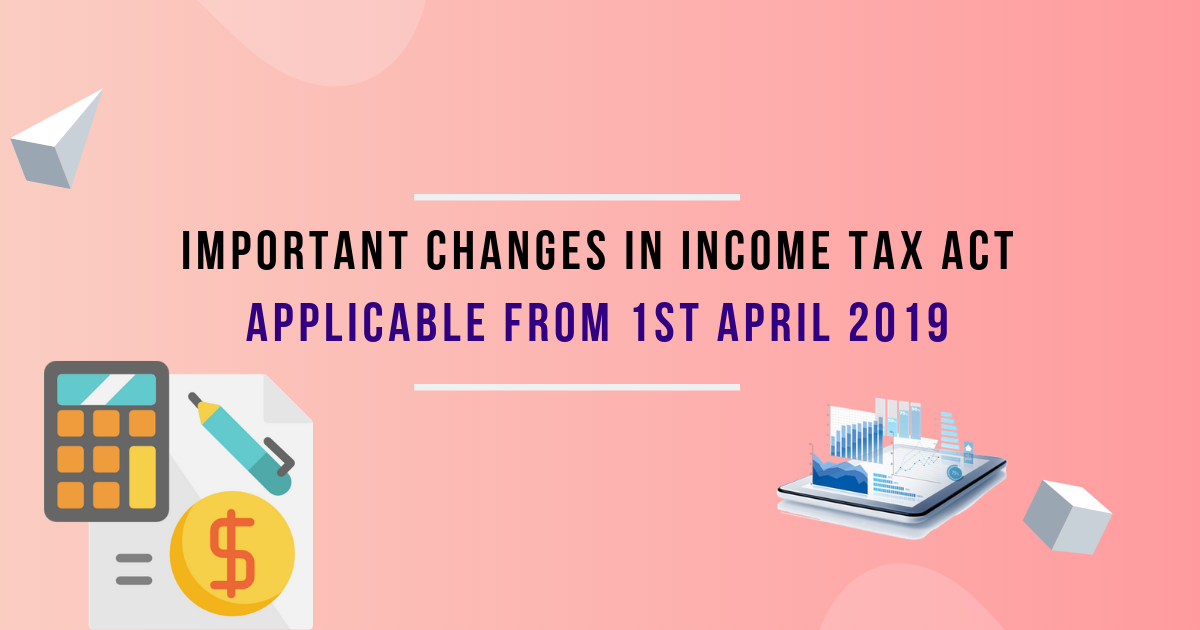Important Changes in Income Tax Act
