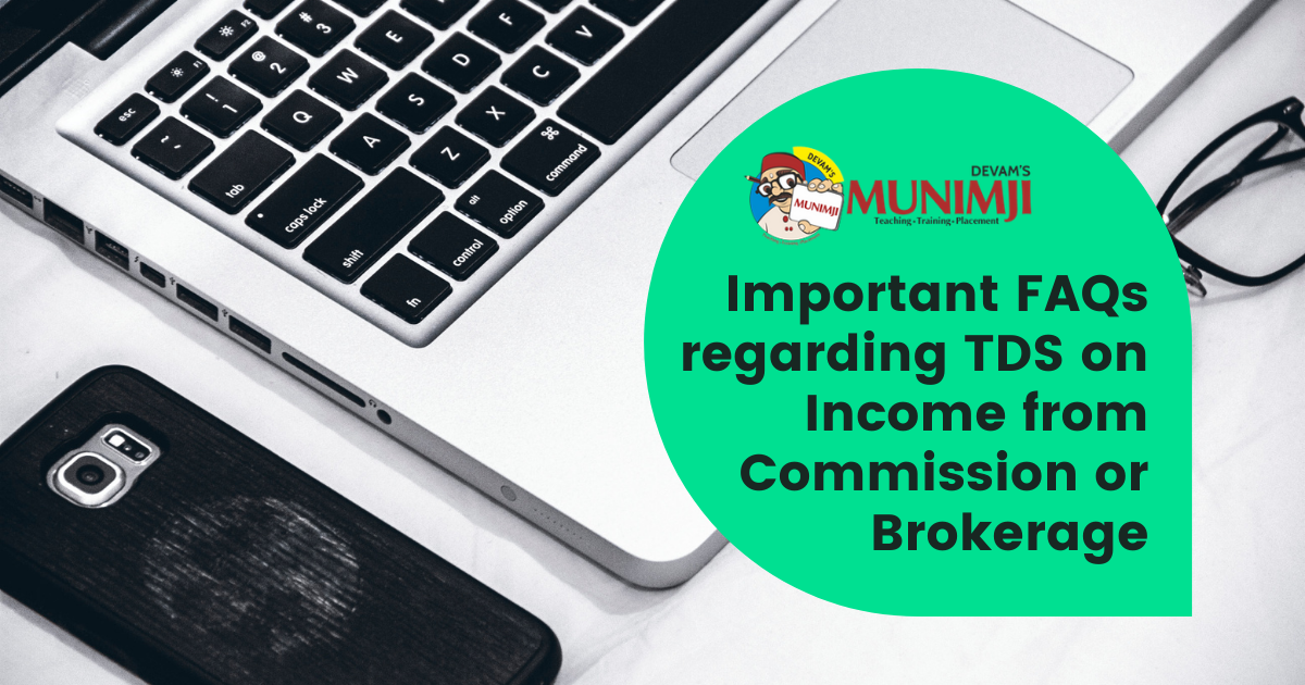 Important FAQs regarding TDS on Income from Commission or Brokerage