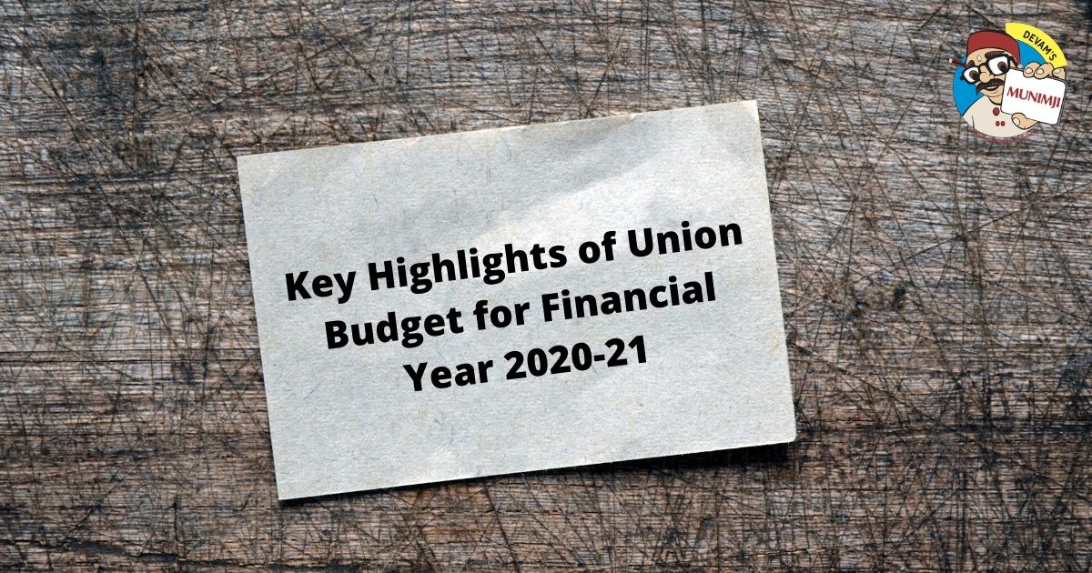 Key Highlights of Union Budget for Financial Year 2020 21