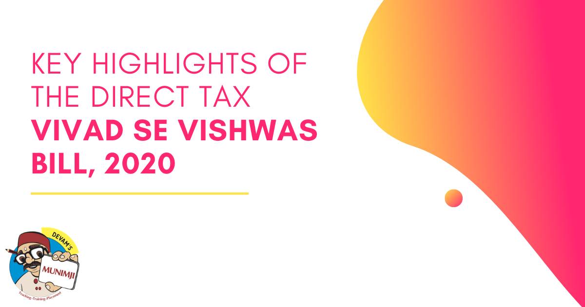Key Highlights of the Direct Tax Vivad se Vishwas Bill 2020