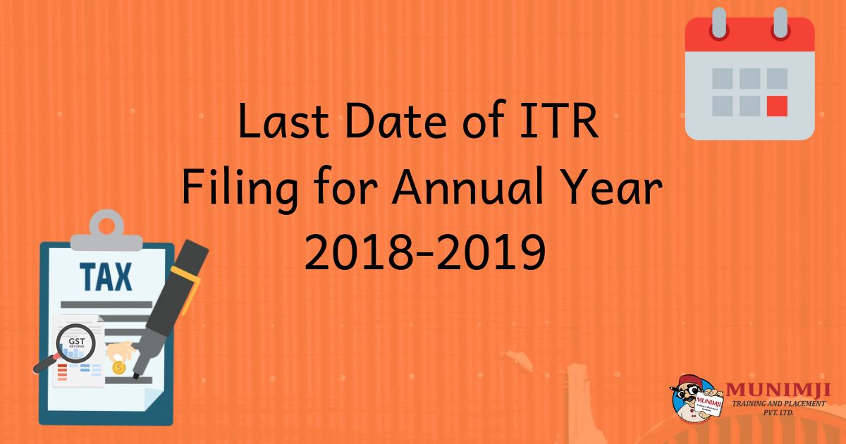 Last Date of ITR Filing for AY 18 19