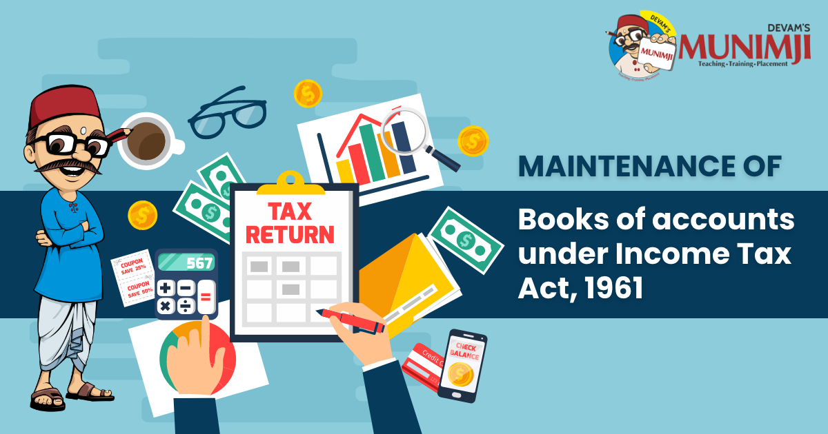 Munimji Maintenance of Books of accounts under Income Tax Act 1961
