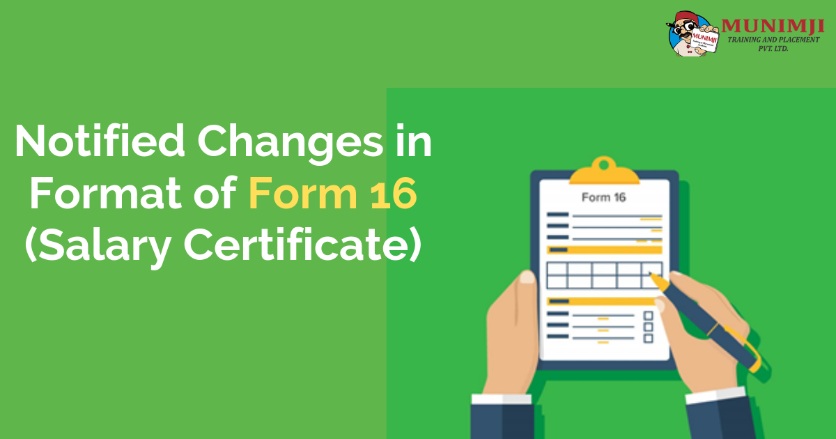 Notified Changes in Format of Form 16 Salary Certificate