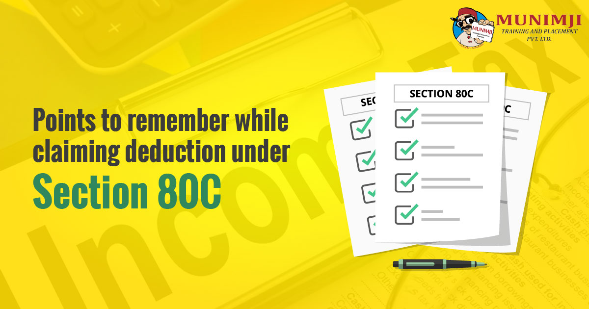 Points to remember while claiming deduction under section 80C