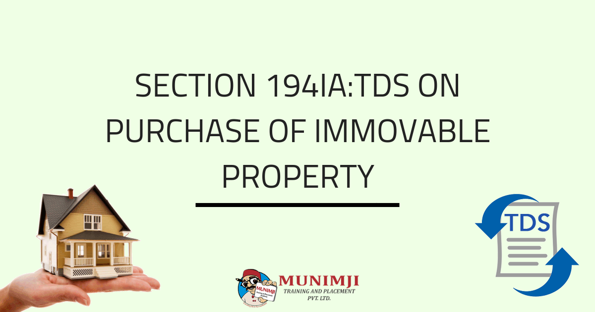 SECTION 194IA TDS ON PURCHASE OF IMMOVABLE PROPERTY