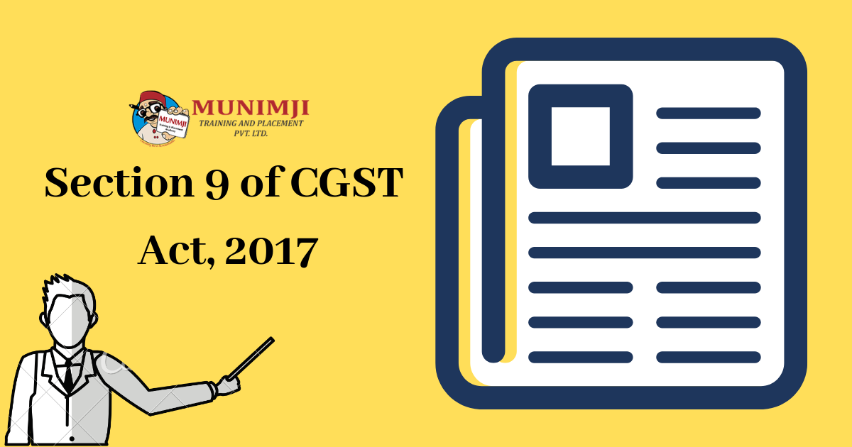 Section 9 of CGST Act 2017