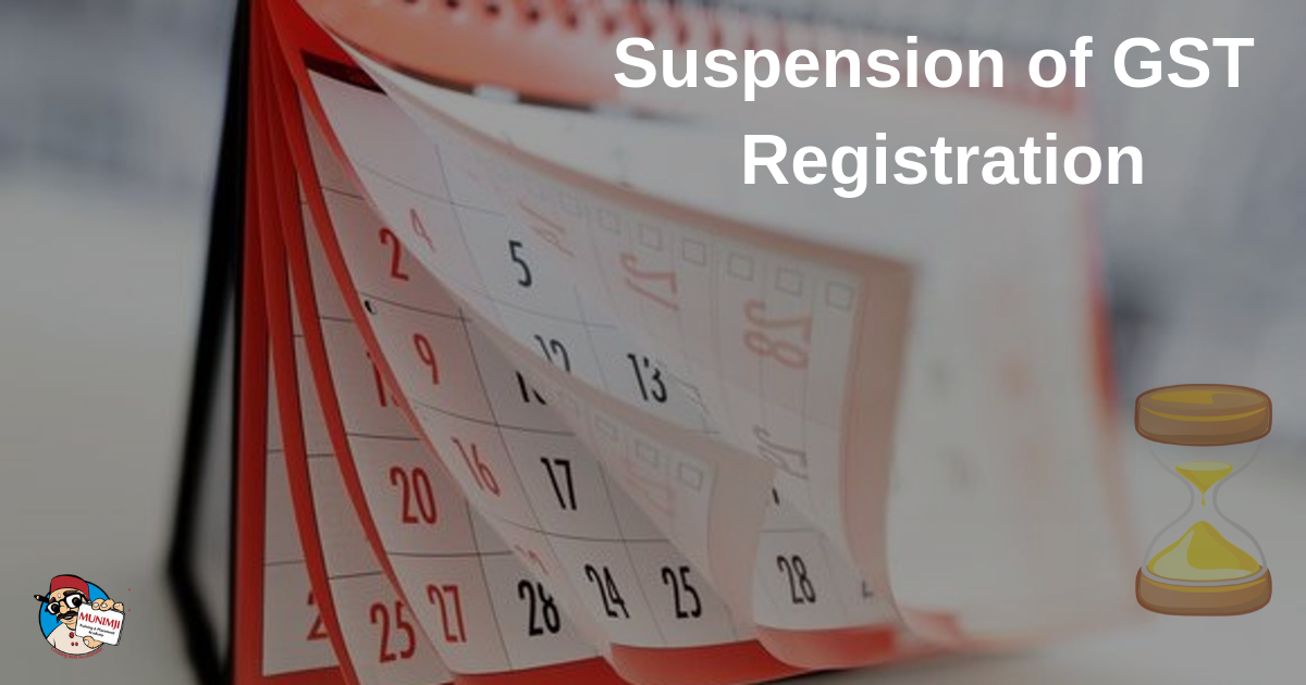 Suspension of GST Registration