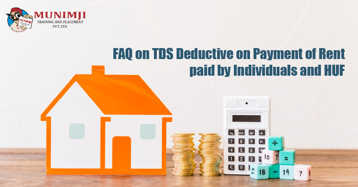 TDS Deductive on Payment of Rent paid by Individuals and HUF