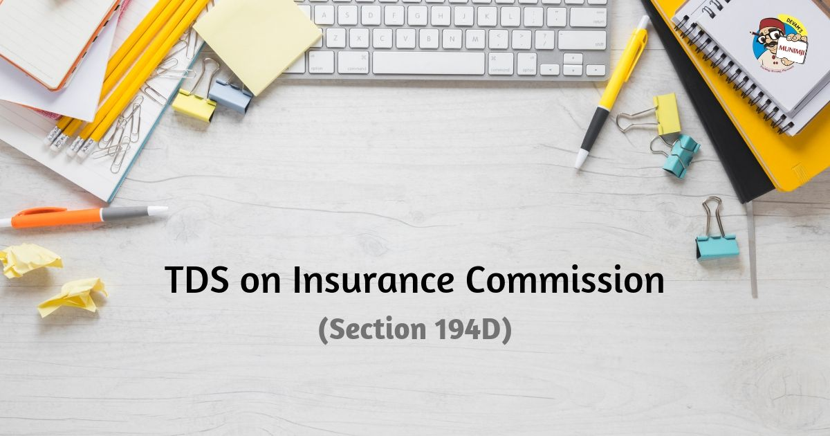 TDS on Insurance Commission Section 194D