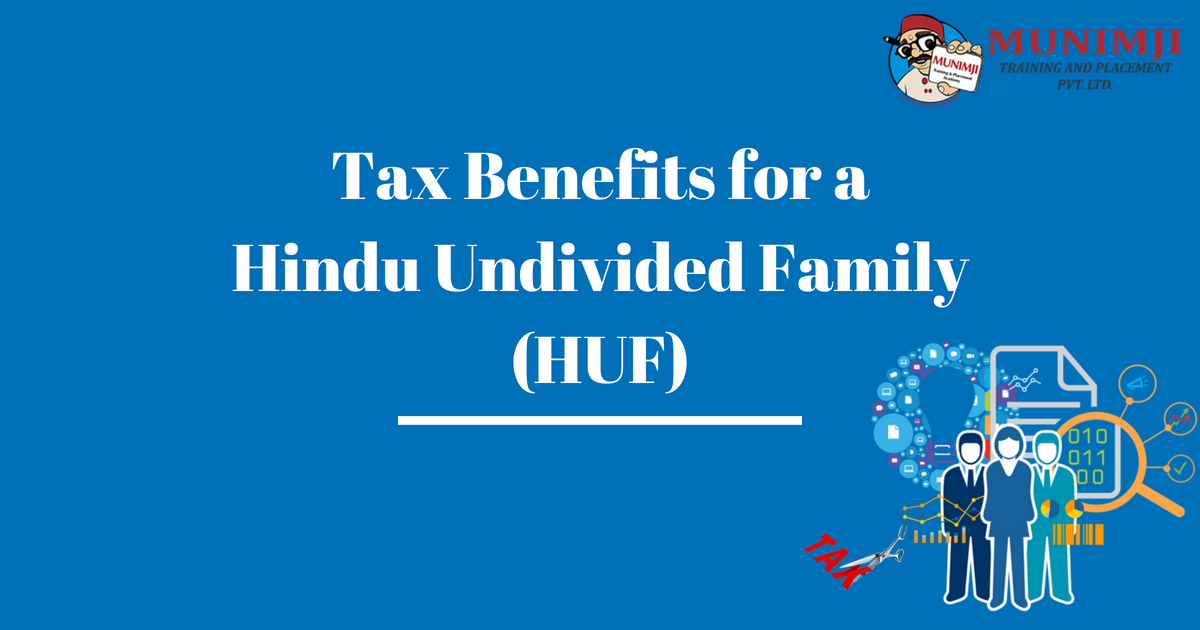 Tax Benefits for a Hindu Undivided Family HUF
