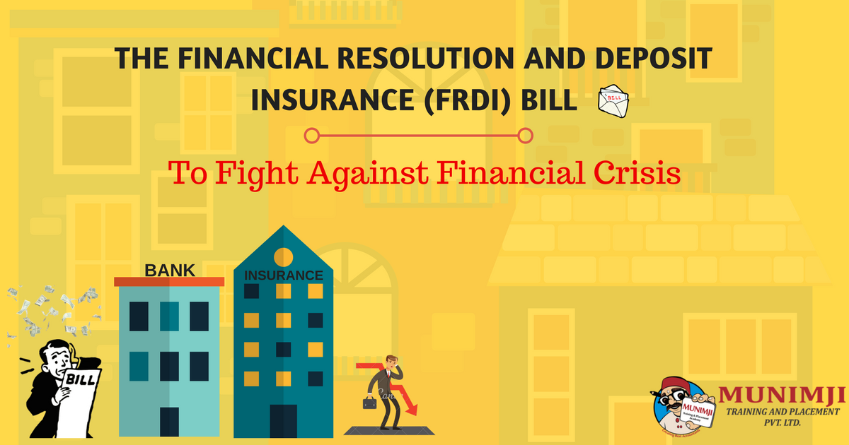 The Financial Resolution and Deposit Insurance FRDI Bill