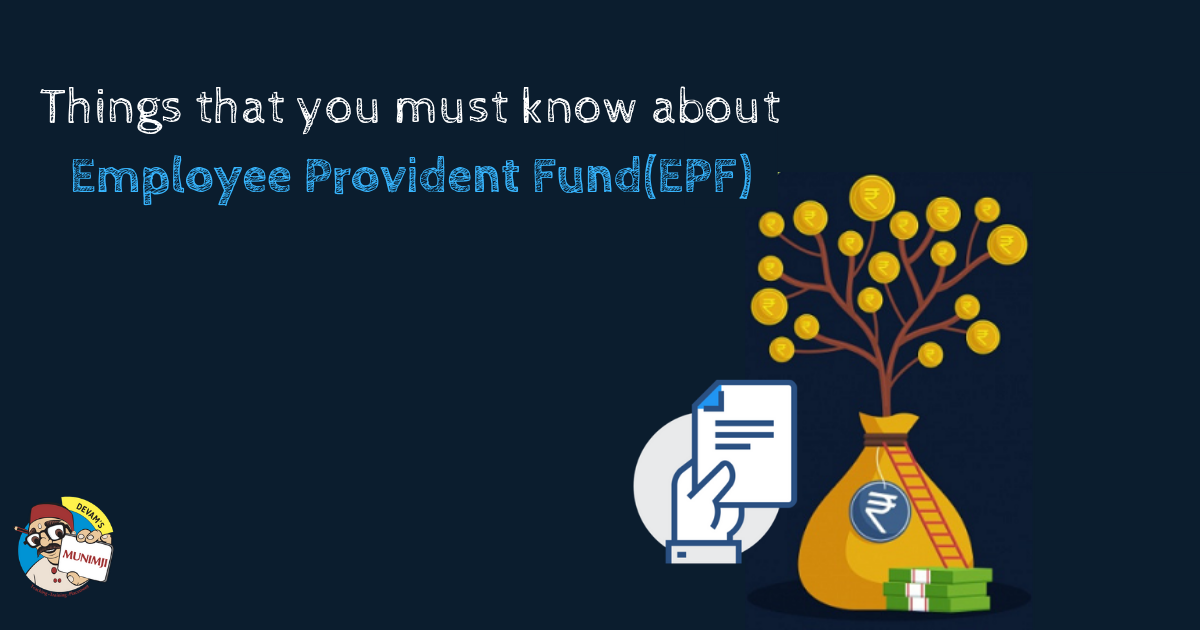 Things that you must know about Employee Provident FundEPF