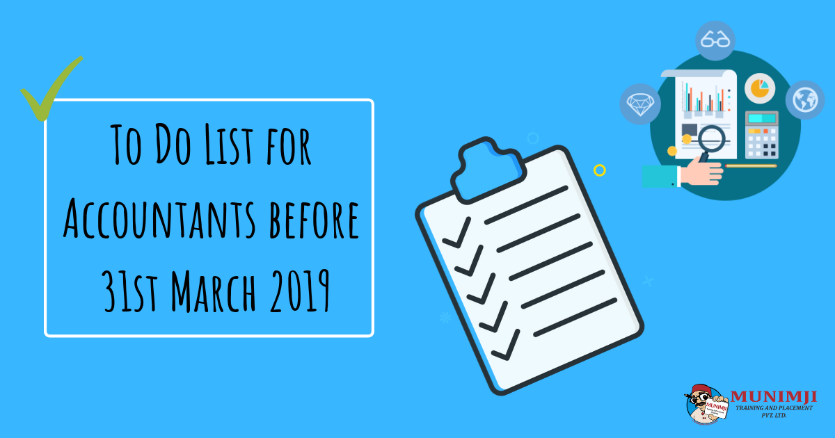 To Do List for Accountants before 31st March 2019