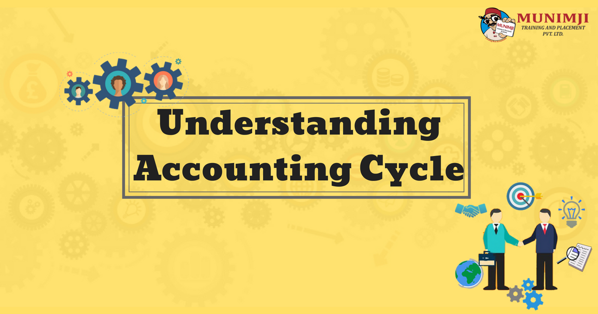 UnderstandingAccounting Cycle