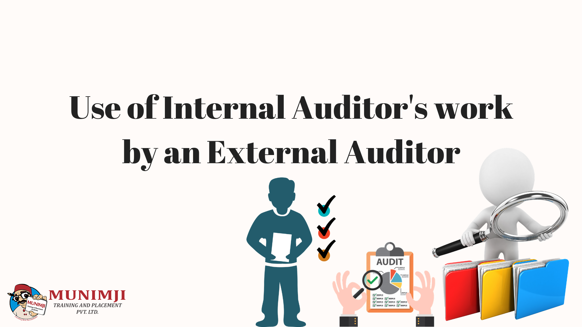Use of Internal Auditors work by an External Auditor