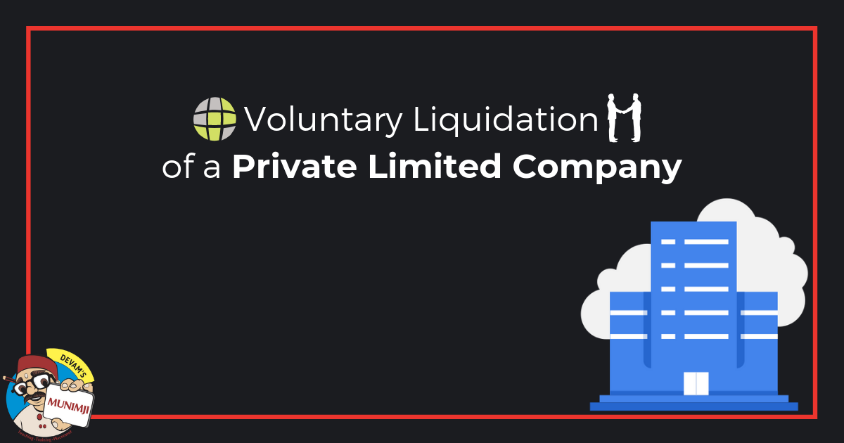 Voluntary Liquidation of a Private Limited Company